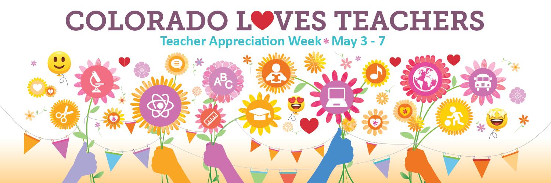 Colorado Loves Teachers Teacher Appreciation Week May 3 - 7 #ThankATeacerCO